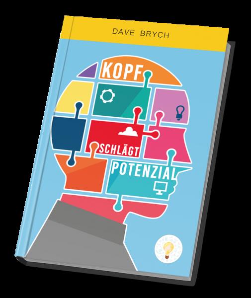 Dave Brych - Kopf schlägt Potenzial - das gratis Buch