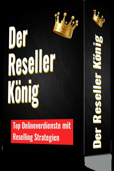 Der Reseller König - Geld verdienen mit Reselling-Strategien