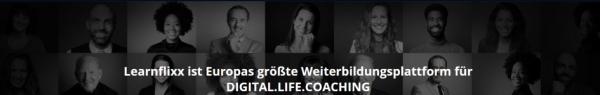 Learnflixx ist Europas grösste Weiterbildungsplattform für digital life coaching
