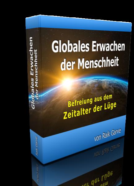 Raik Garve - Globales Erwachen der Menschheit - Befreiung aus dem Zeitalter der Lüge